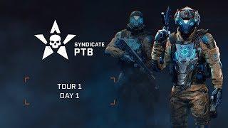 Warface Syndicate: PTB I Day 1