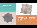 Top 12 Plush Carpet Tiles // Home Decor On Amazon