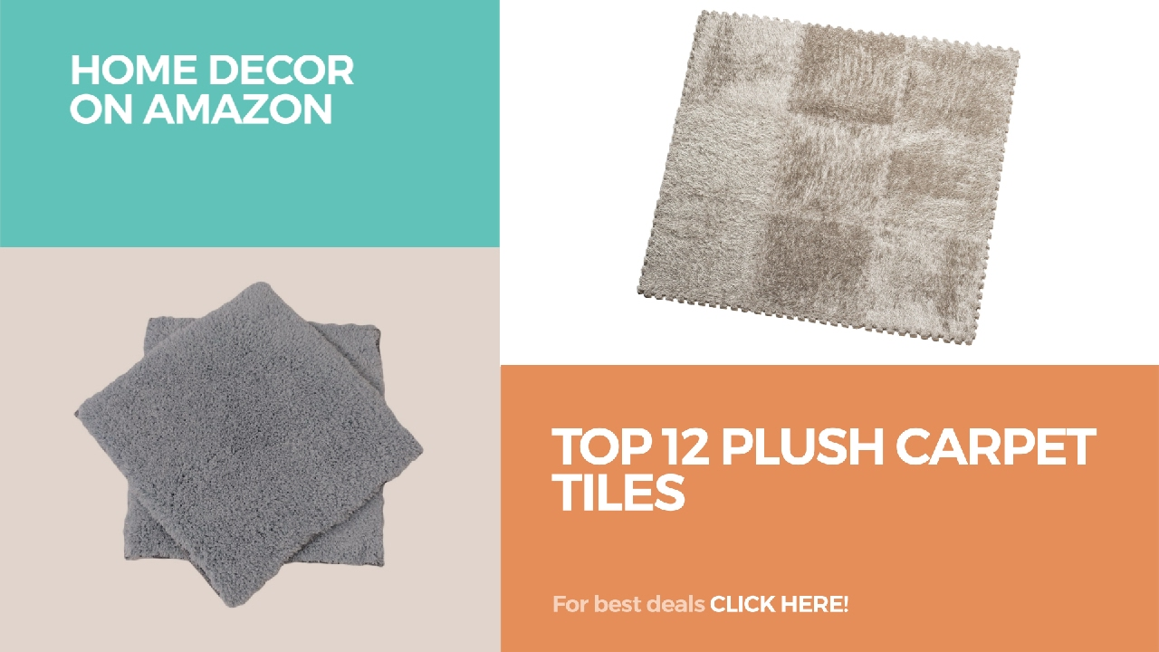 Top 12 plush carpet tiles home decor on amazon youtube for Best home decor amazon