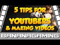 5 Tips for Making Gaming Videos!