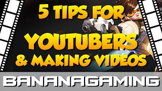 Gaming - 5 Tips for YouTubers and making videos! | BananaGaming