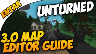 Unturned 3.0 ➤ MAP EDITOR GUIDE [Revisited & More In Depth] - How To Use, Basics, Baking & More!