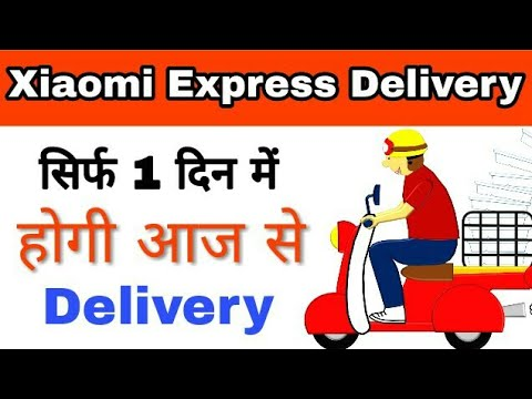 Xiaomi Launched Its Express Dery Service  Get Same & One Day Dery  Hindi