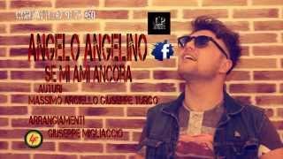 Angelo Angelino - Se mi ami ancora
