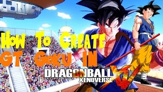 How To Create Adult GT Goku In Dragon Ball Xenoverse With Gameplay