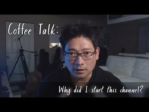 Coffee Talk - Why I started this channel? Should I focus on one subject?
