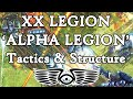 XX Legion 'Alpha Legion'; Tactics & Structure (Warhammer & Horus Heresy Lore)
