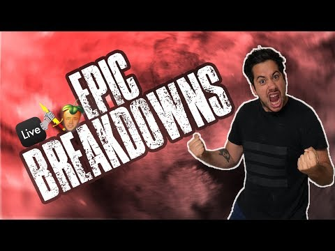 How To Get The Most Epic Breakdowns EVAH