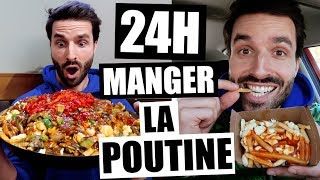 JE MANGE QUE LA POUTINE PENDANT 24H - FT HUBY