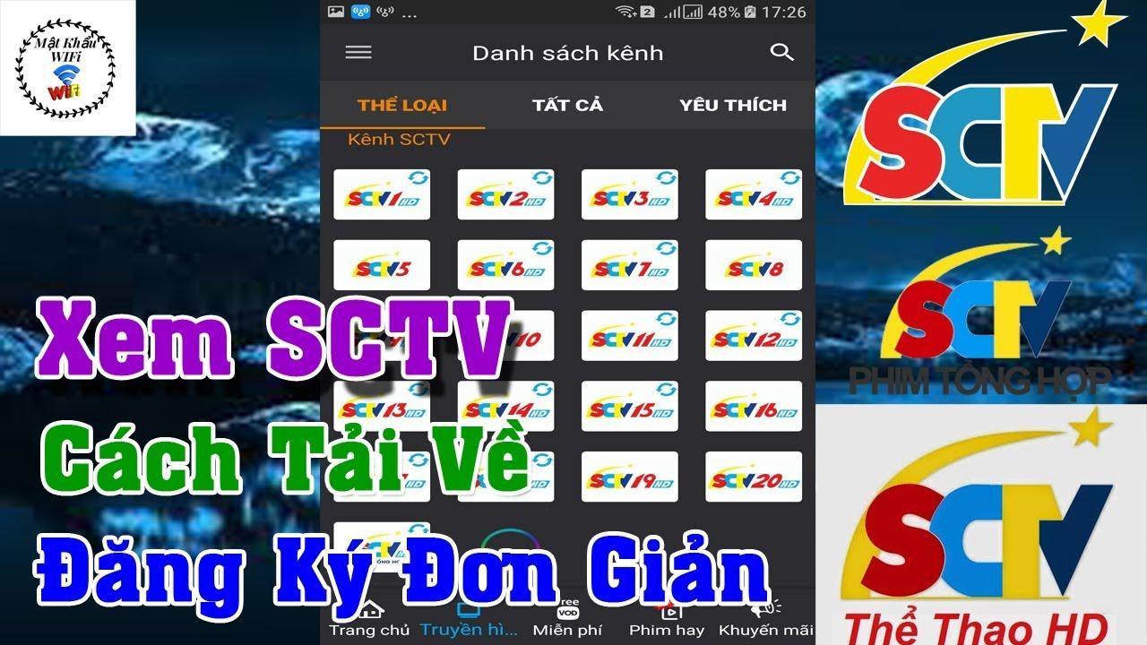 Xem SCTV Cách Tải Và Đăng Ký Ứng Dụng SCTV Đơn Giản | Mật Khẩu WiFi