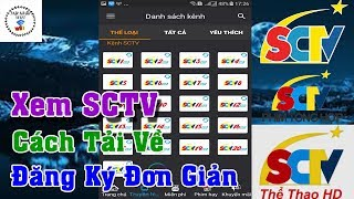 Xem SCTV Cách Tải Và Đăng Ký Ứng Dụng SCTV Đơn Giản