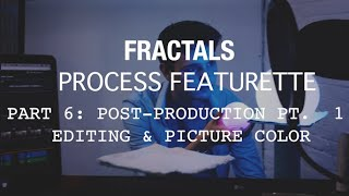 Creative Process #6 - Post-Production Part 1: Editing & Picture Color