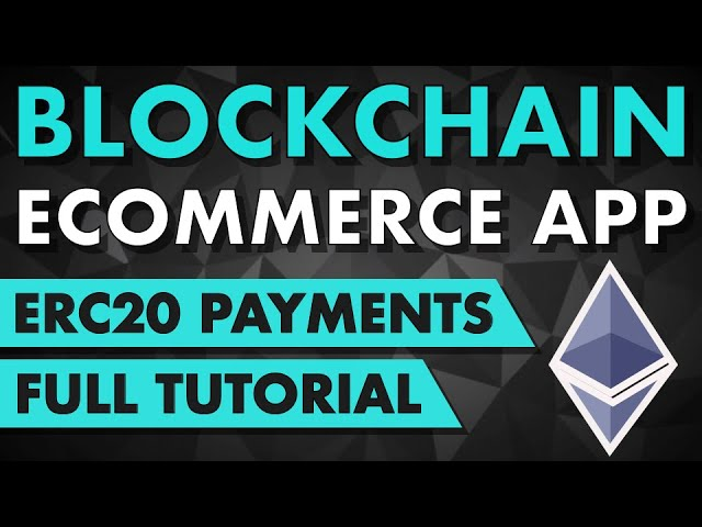 Blockchain Ecommerce App Tutorial (Accept ERC20 Token Payments)