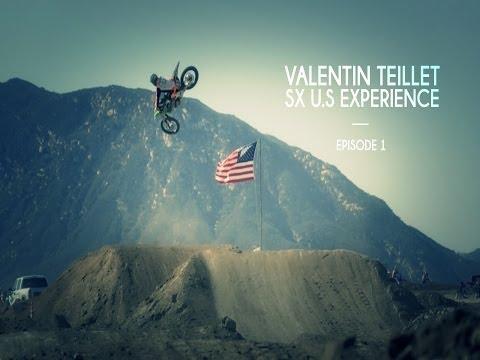 VALENTIN TEILLET - SX US EXPERIENCE Episode 1