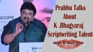 Prabhu Talks About K Bhagyaraj Scriptwriting Talent - Koditta Idangalai Nirappuga