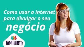 Como usar a internet para divulgar o seu negócio thumbnail