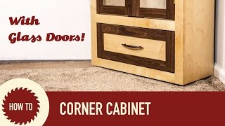 How to make a matching pair of corner cabinets with removable glass doors. A simplified woodworking project with tongue and