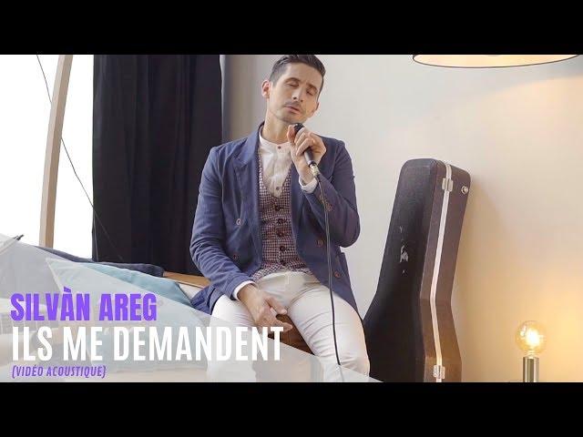 Silvàn Areg - Ils me demandent (vidéo acoustique)