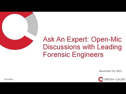 WEBINAR: Ask an Expert Open-Mic Discussions with Leading Forensic Engineers