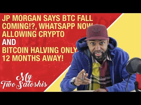 Bitcoin Halving Only 12 Months Away! | JP Morgan Says BTC Fall Imminent | WhatsApp & Bitcoin!