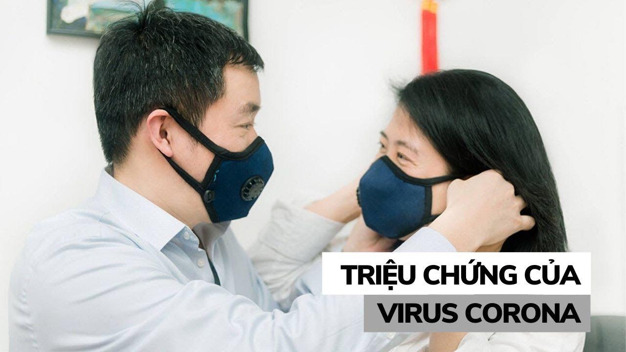 Bệnh do vi rút corona gây ra có triệu chứng như thế nào?