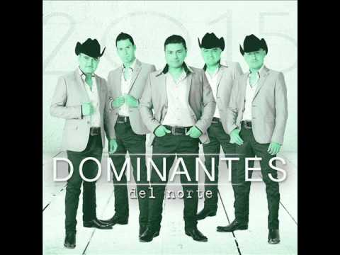 DOMINANTES 2015 ROMANTICAS MIXX- DOMINANTES DEL NORTE 2015