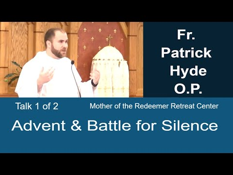 Battle for Silence - Advent Reflection - Fr. Patrick Hyde - 1 of 2
