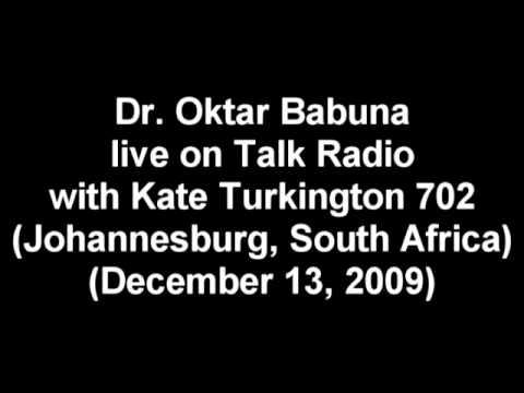 DR  OKTAR BABUNA ON LIVE INTERVIEW ON TALK RADIO 702 JOHANNESBURG, SOUTH AFRICA December 13, 2009