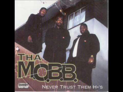 Tha m.o.b.b. - never trust them hoes (oakland-1996)
