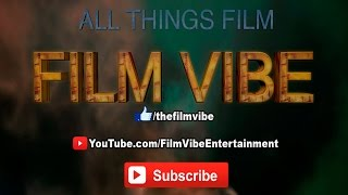 Film Vibe - All Things Film - Channel Trailer