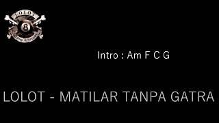 CHORD GUITAR LOLOT -  METILAR TANPA GATRA