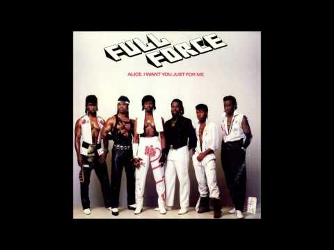 Full Force - Alice, I Want You Just For Me!