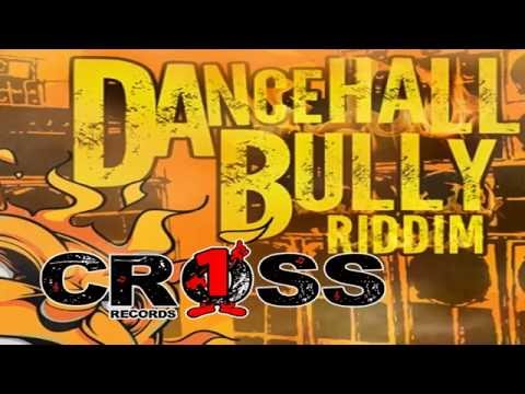 Dancehall Bully Riddim Instrumental Mix by DJ Cross One
