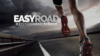 Easy Road - TAKE ACTION Motivational Video & Speech