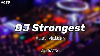 DJ STRONGEST ALAN WALKER TERBARU - BANG ZOE RMX