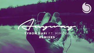 Tyron Hapi Ft. Mimoza - Anyway (Miles Away & Adam Pearce Remix)