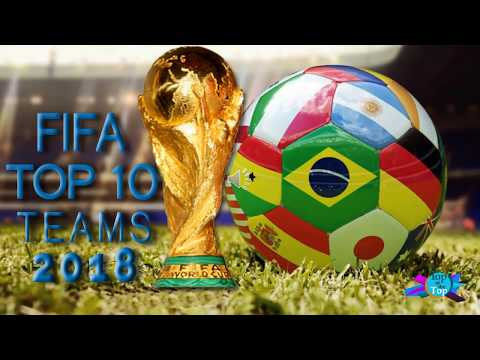 Fifa World Ranking 2018 |Top 10 Teams | latest Video 2018 ||updated||