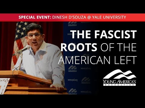 The Fascist Roots of the American Left | Dinesh D'Souza SPECIAL EVENT at Yale University