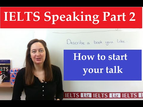 IELTS Speaking Part 2: How to start your talk