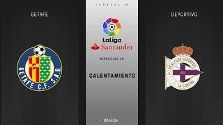 Calentamiento Getafe vs Deportivo