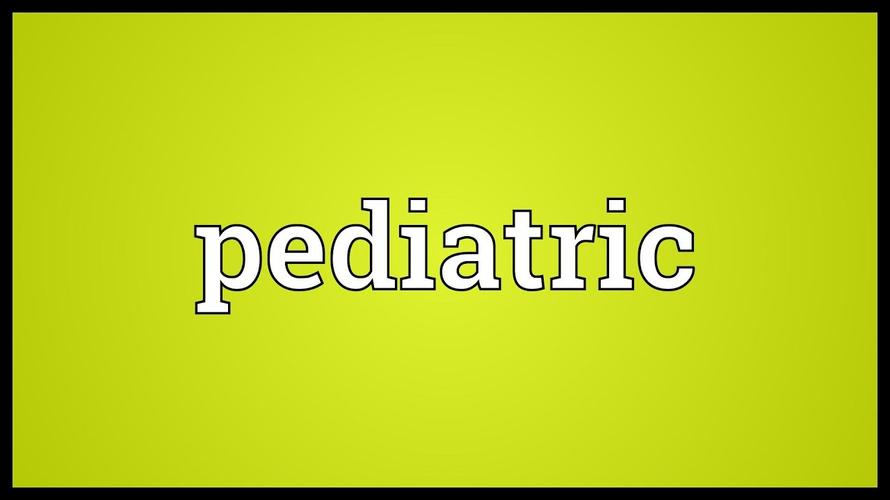 Pediatric Meaning