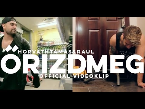 HORVÁTH TAMÁS & RAUL - ŐRIZD MEG (Official Music Video) letöltés