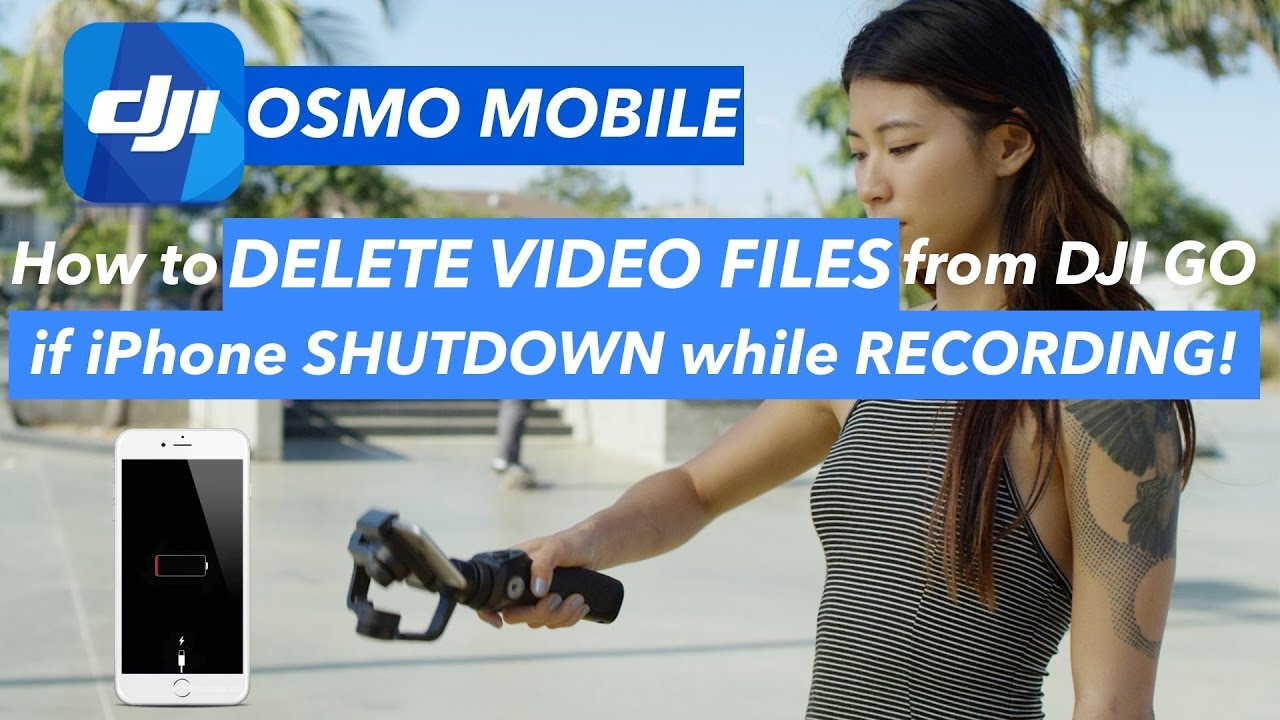 How To Delete Video Files From Dji Go If Iphone Shutdown In Use [osmo  Mobile]