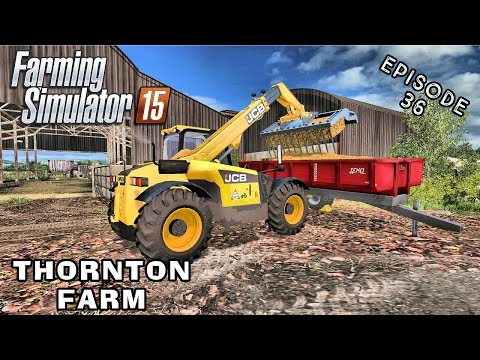Let's Play Farming Simulator 2015 | Thornton Farm | Episode 36