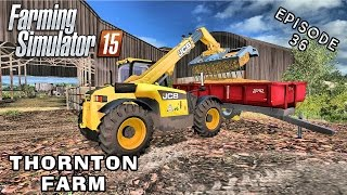 Let's Play Farming Simulator 2015 | Thornton Farm | Episode 36