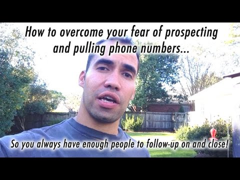 How to Overcome the Fear of Prospecting and Pulling Numbers