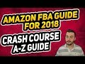 HOW TO START SELLING AMAZON FBA GUIDE FOR 2018!