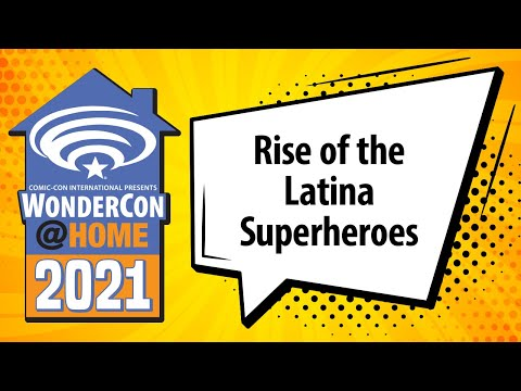 Rise of the Latina Superheroes   WonderCon@Home 2021
