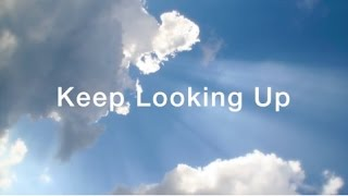 Keep Looking Up  (New Gospel Song)