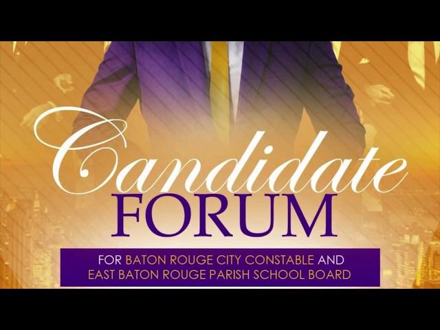 Candidate Forum - Baton Rouge City Constable & EBR Parish School Board